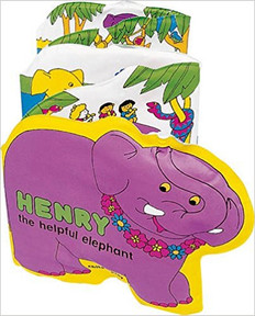 Henry the Helpful Elephant: Squeaky Clean (Bath Book)