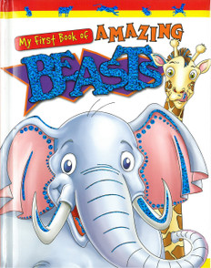 Amazing Beasts: My First Book Of (Padded Board Book)
