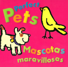 Perfect Pets / Mascotas maravillosas(Board Book)