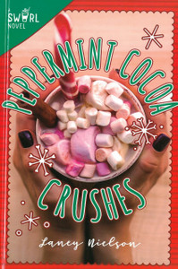 Peppermint Cocoa Crushes: A Swirl Novel (Hardcover)