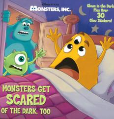 Monsters Get Scared Of The Dark, Too: Disney PIXAR Monsters Inc. (Paperback)