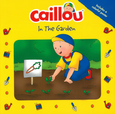 Caillou: In The Garden (Paperback)