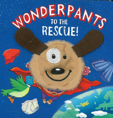 Wonderpants To The Rescue!: Finger Puppet (Board Book)