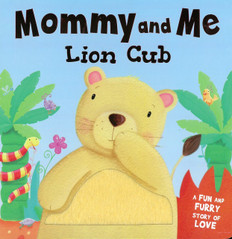 Lion Cub: Mommy and Me (Board Book)