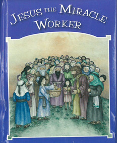 "Jesus the Miracle Worker (Hardcover) 4"" x 5"""