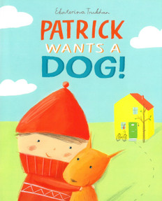 Patrick Wants a Dog! (Hardcover)