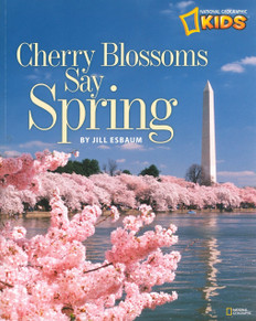 Cherry Blossoms Say Spring: National Geographic Kids (Paperback)