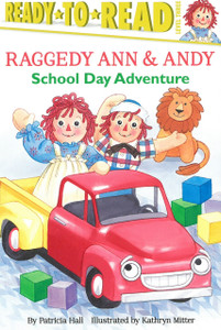 School Day Adventure: Raggedy Ann & Andy Ready-To-Read Level 3 (Paperback)