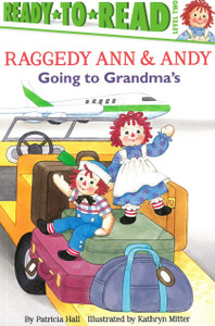 Going To Grandma's: Raggedy Ann & Andy Ready-To-Read Level 2 (Paperback)