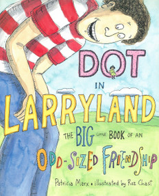 Dot in Larryland: The Big Little Book of an Odd-Sized Friendship (Hardcover)