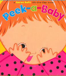 Peek-A-Baby: Karen Katz  Lift-a-Flap (Board Book)