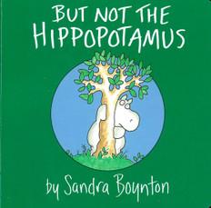 But Not the Hippopotamus (Board Book)