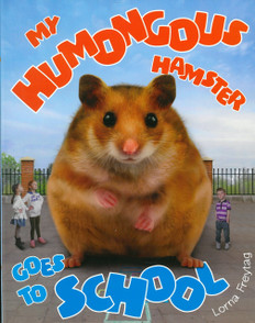 My Humongous Hamster Goes to School (Hardcover)