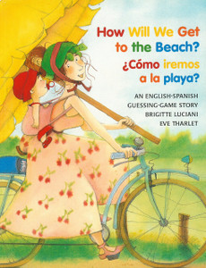 How Will We Get to the Beach? / ¿Como iremos a la playa? (Paperback)
