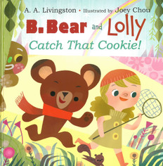 B. Bear and Lolly Catch That Cookie! (Hardcover)