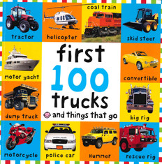 First 100 Trucks and Things That Go (Paperback)