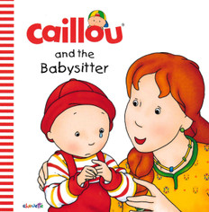 Caillou and the Babysitter (Board Book)