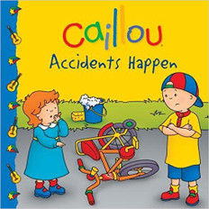Accidents Happen: Caillou (Paperback)