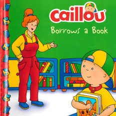 Caillou Borrows a Book (Paperback)