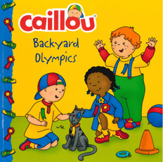Backyard Olympics: Caillou (Paperback)