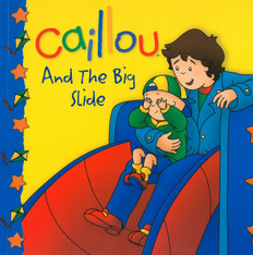 Caillou And The Big Slide (Paperback)
