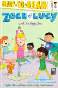 Zach and Lucy and the Yoga Zoo: Ready To Read Level Three (Paperback)