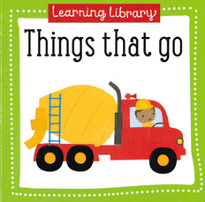 Things That Go: Learning Library 3.5 x 3.5 x .5 inches (Chunky Board Book)