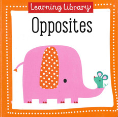 Opposites: Learning Library 3.5 x 3.5 x .5 inches (Chunky Board Book)