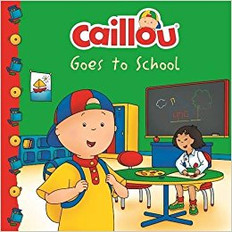 Caillou Goes to School