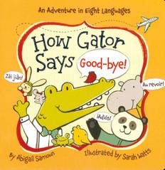 How Gator Says Good-Bye (Board Book)