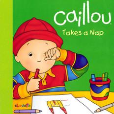 Caillou Takes a Nap (Board Book)