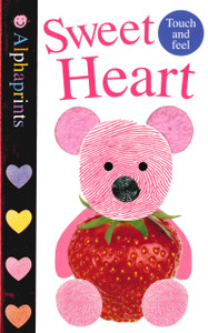 Sweet Heart: Alphaprints Touch and Feel (Board Book)