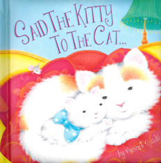 Said The Kitty To The Cat… (Padded Board Book)