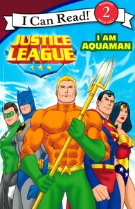 I Am Aquaman: Justice League I Can Read Level 2 (Paperback)