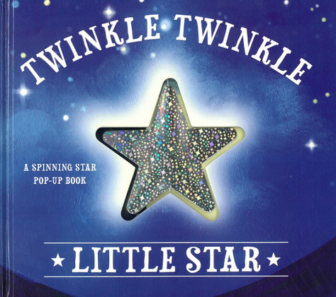 Twinkle Twinkle Little Star: A Spinning Star Pop-Up Book (Hardcover)