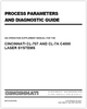 EM-512 (N-04-05) - PROCESS PARAMETERS AND DIAGNOSTIC GUIDE - AN OPERATION SUPPLEMENT MANUAL FOR THE CINCINNATI CL-707 AND CL-7A C4000 LASER SYSTEMS