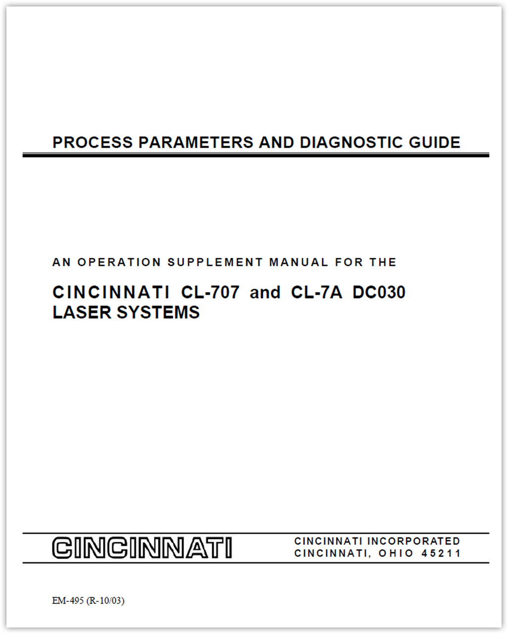EM-495 (R-10-03) Process Parameters and Diagnostic Guide - An Operation Supplement Manual for the CINCINNATI CL-707 and CL-7A DC030 Laser Systems
