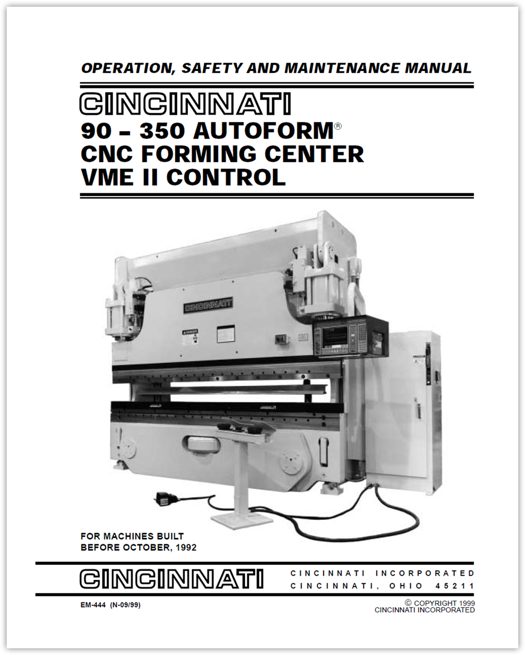 EM-444 (N-09-99) 90-350 AUTOFORM CNC Forming Center VME II Control - Operation, Safety and Maintenance Manual for Machines Built Before October, 1992