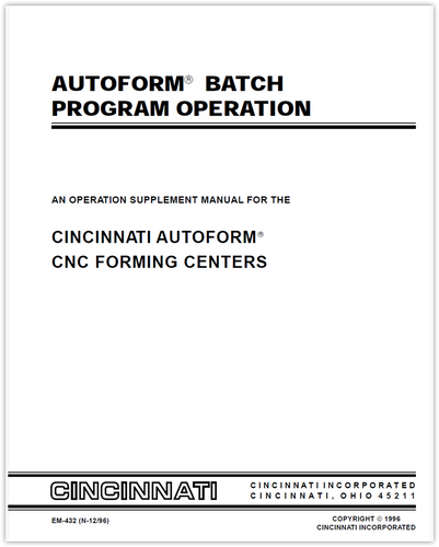 EM-432 (N-12-96) AUTOFORM Batch Program Operation - An Operation Supplement Manual for the AUTOFORM CNC Forming Centers