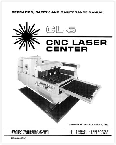 EM-383 (N-05-94) CL-5 CNC Laser Center Operation, Safety and Maintenance Manual Shipped After December 1, 1993