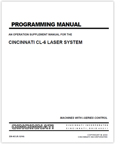 EM-463 (R-12-04) Programming Manual - An Operation Supplement Manual for the CL-6 CNC Laser System (i - Series Control)