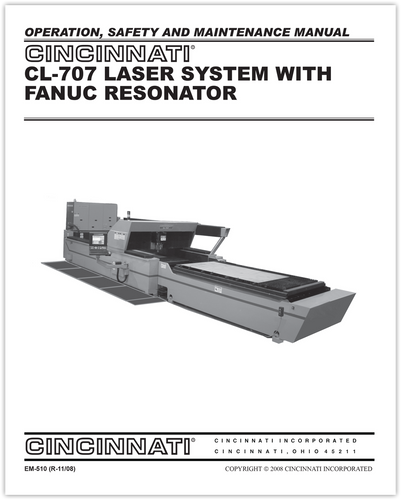 EM-510 (R-1008) CL-707 Laser System with FANUC Resonator - Operation, Safety and Maintenance Manual - Machines with CINCINNATI HMI Control