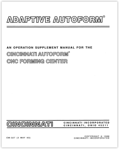 EM-327 (3 MAY 93) Adaptive AUTOFORM, An Operation Supplement Manual for the CINCINNATI AUTOFORM CNC Forming Center