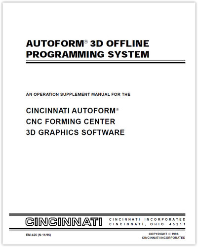 EM-426 (N-11-96) AUTOFORM 3D Offline Programming System - An Operation Supplement Manual for AUTOFORM CNC Forming Center 3D Graphics Software