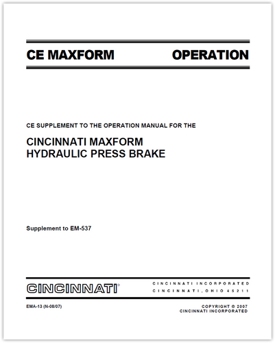EMA-13 (N-08-07) CE SUPPLEMENT TO THE OPERATION MANUAL FOR THE CINCINNATI MAXFORM HYDRAULIC PRESS BRAKE EM-537
