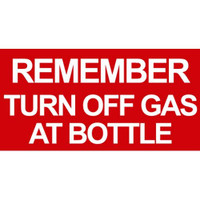 Safety Sign - 'Turn Off Gas At Bottle'