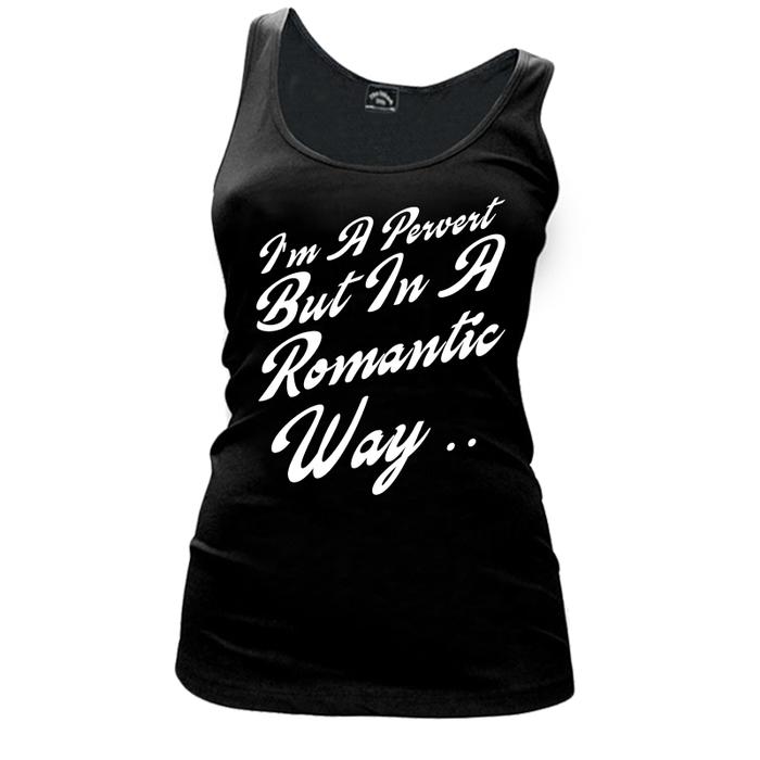 Women'S I'M A Pervert But In A Romantic Way - Tank Top