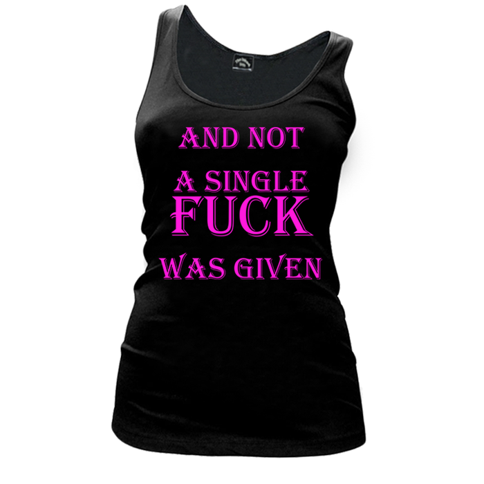 Women'S And Not A Single Fuck Was Given - Tank Top