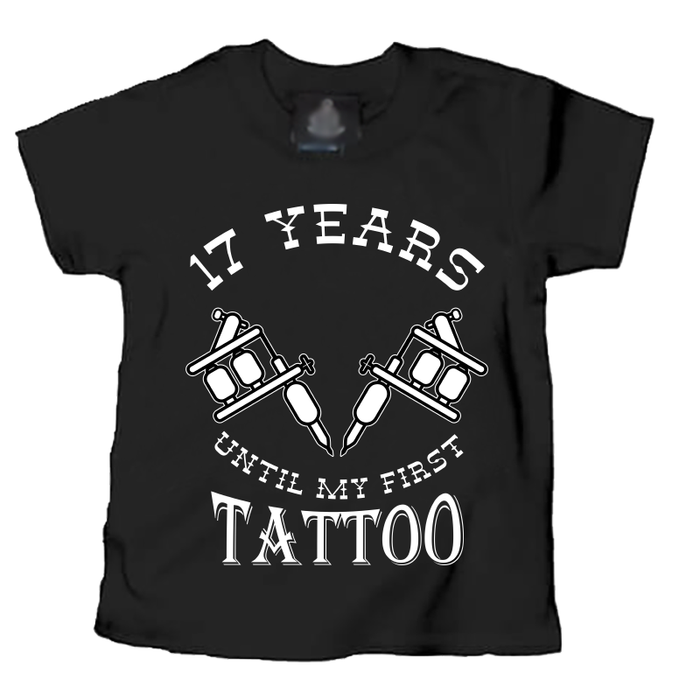 Kids 17 Years Until My First Tattoo - Tshirt