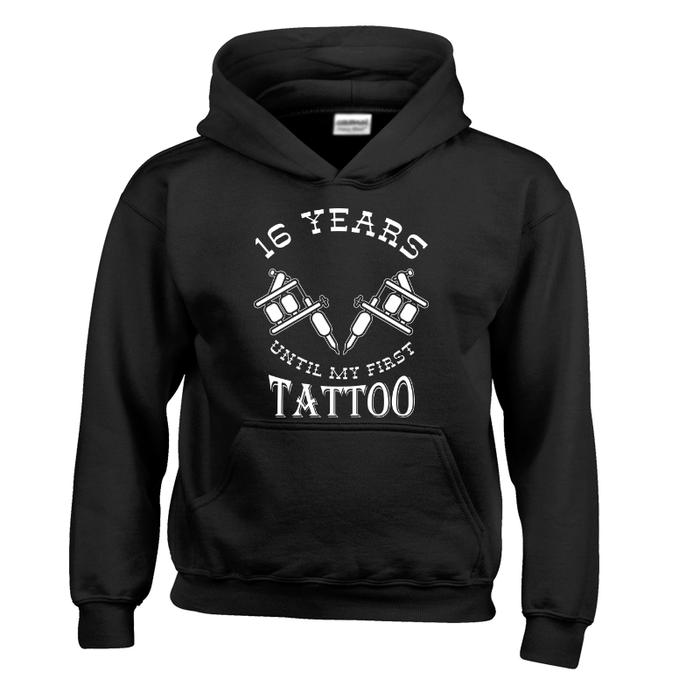 Kids 16 Years Until My First Tattoo - Hoodie